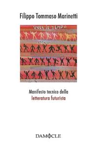 Libro Manifesto tecnico della letteratrura futurista Filippo T. Marinetti