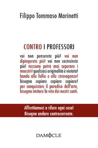 Libro Contro i professori Filippo Tommaso Marinetti