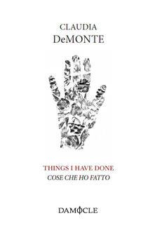 Things I have done. Cose che ho fatto - Claudia DeMonte - copertina