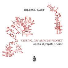 Venedig. Das Ariadne-Projekt-Venezia. Il progetto Ariadne. Ediz. bilingue - Hiltrud Gauf - copertina