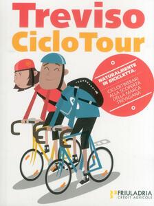 Treviso ciclo tour. Treviso & dintorni. Cicloitinerari alla scoperta della marca trevigiana