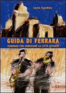 Guida di Ferrara. Itinerari per conoscere la città estense