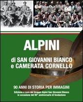Alpini di San Giovanni Bianco e Camerata Cornello. 90 anni di storia per immagini
