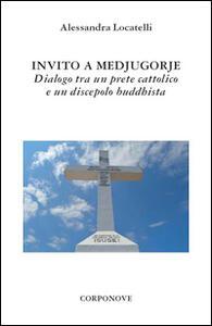 Invito a Medjugorje. Dialogo tra un prete cattolico e un discepolo buddhista
