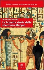 La bizzarra storia della silenziosa Maryan