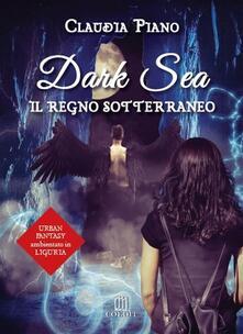 Il regno sotterraneo. Dark sea - Claudia Piano - ebook