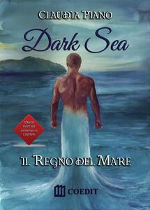 Il regno del mare. Dark sea