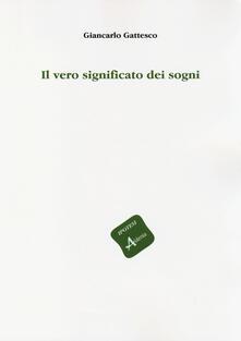 Il vero significato dei sogni - Giancarlo Gattesco - copertina
