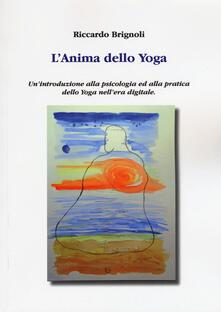 Charun.it L' anima dello yoga. Un'introduzione alla psicologia ed alla pratica dello yoga nell'era digitale Image
