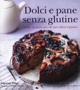Dolci e pane senza glutine. Delizie dal forno per chi non tollera il glutine