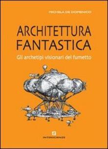 3tsportingclub.it Architettura fantastica. Gli archetipi visionari del fumetto Image