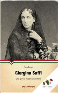 Giorgina Saffi. Una gentile mazziniana di ferro