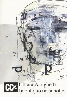In obliquo nella notte - Chiara Arrighetti - copertina