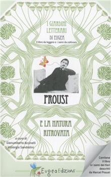 Proust. La natura ritrovata. Con gadget - Gianumberto Accinelli,Giorghio Sandrolini - copertina