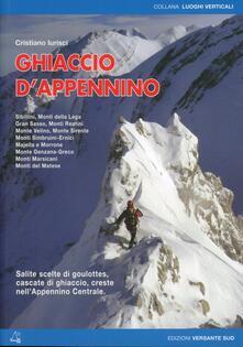 Ghiaccio dAppennino. Salite scelte di goulottes, cascate di ghiaccio, creste nellAppennino centrale.pdf
