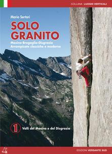 Equilibrifestival.it Solo granito. Vol. 1: Valli del Masino e del Disgrazia. Image