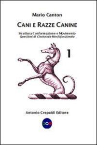 Cani e razze canine. Vol. 1: Struttura, conformazione e movimento. Questioni di cinotecnia morfofunzionale.