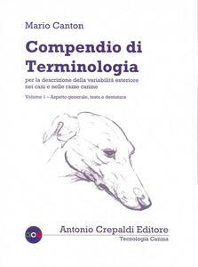 Compendio di terminologia per la descrizione della variabilità esteriore nei cani e nelle razze canine. Vol. 1: Aspetto generale testa e dentatura.