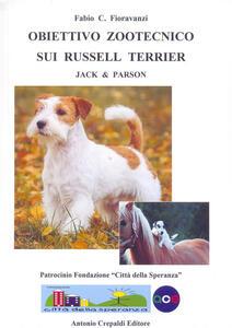 Obiettivo zootecnico sui Russell Terrier. Jack & Parson. Ediz. illustrata