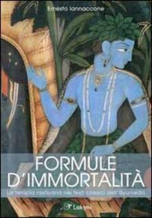 Voluntariadobaleares2014.es Formule d'immortalità. La terapia rasayana nei testi classici dell'ayurveda Image