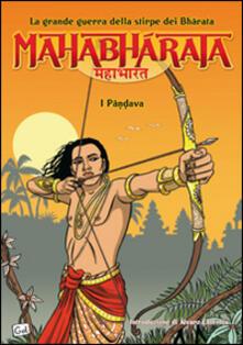 Criticalwinenotav.it Mahabharata. La grande guerra della stirpe dei Bharata. I Pandava. Vol. 1 Image