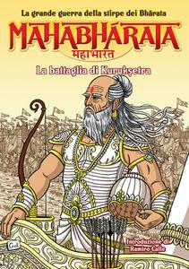 Mahabharata. La grande guerra della stirpe dei Bharata. La battaglia di Kurukshetra. Vol. 3