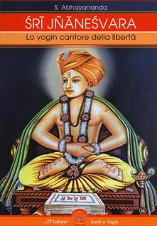 Ristorantezintonio.it Sri Jnaneshvara. Lo yogin cantore della libertà Image