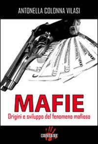 Mafie. Origini e sviluppo d...