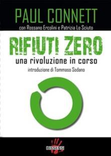 Rifiuti zero. Una rivoluzione in corso - Paul Connett - ebook