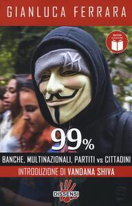 99%. Banche, multinazionali, partiti vs cittadini