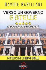 Verso un governo a 5 stelle. Il sogno diventa realtà