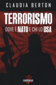 Terrorismo dove è NATO e chi lo USA