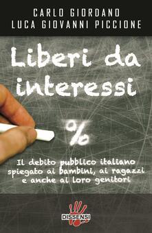 Liberi da interessi. Il debito pubblico italiano spiegato ai bambini, ai ragazzi e anche ai loro genitori.pdf