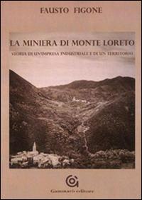 La miniera di Monte Loreto....