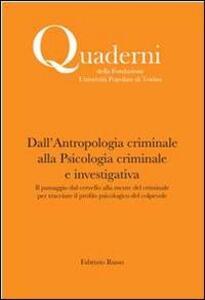 Dall'antropologia criminale alla psicologia criminale e investigativa - Fabrizio Russo - copertina