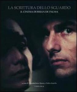 La scrittura dello sguardo. Il cinema di Brian De Palma