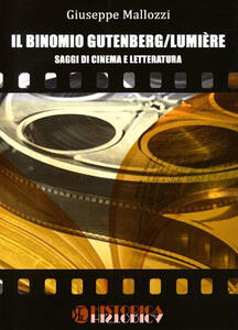 Il binomio Gutenberg/Lumiere. Saggi di cinema e letteratura