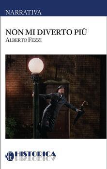 Non mi diverto più - Alberto Fezzi - copertina