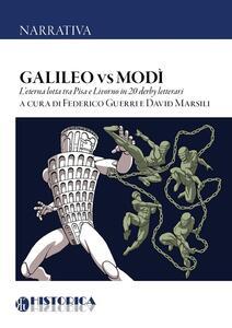 Galileo vs Modì. L'eterna lotta tra Pisa e Livorno in 20 derby letterari