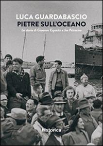 Pietre sull'oceano. La storia di Giovanni Esposito e Joe Petrosino