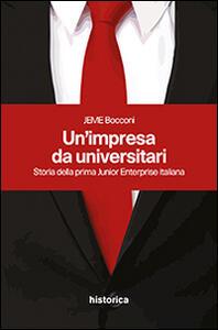 Un' impresa da universitari. Storia della prima junior enterprise italiana - copertina