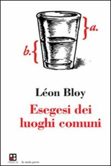 Esegesi dei luoghi comuni - Léon Bloy - copertina