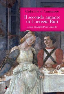 Il secondo amante di Lucrezia Buti - Gabriele D'Annunzio - copertina