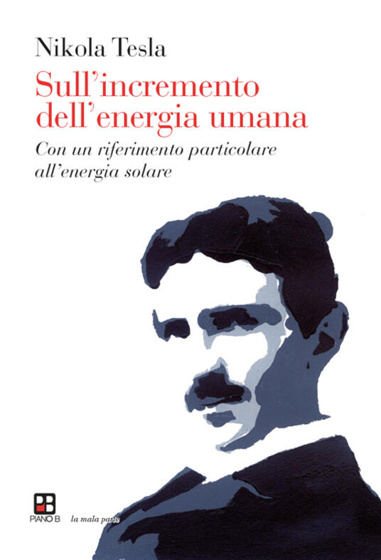 Sull'incremento dell'energia umana. Con un riferimento particolare all'energia solare - Nikola Tesla - copertina