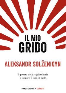 Il mio grido - Aleksandr Solzenicyn - copertina