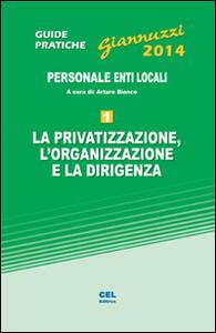 La privatizzazione, l'organizzazione e la dirigenza. Con aggiornamento online