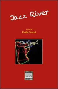 Jazz river. Antologia di st...