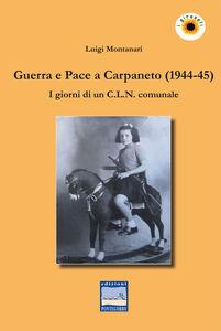 Guerra e pace a Carpaneto (1944-45). I giornali di un C.L.N. comunale