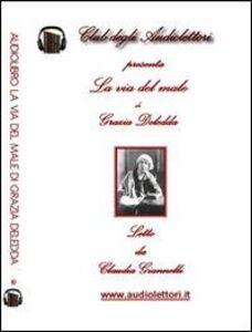 La via del male. Audiolibro. CD Audio formato MP3