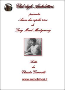 Ilmeglio-delweb.it Anna dai capelli rossi letto da Claudia Giannelli. Audiolibro. CD Audio formato MP3 Image